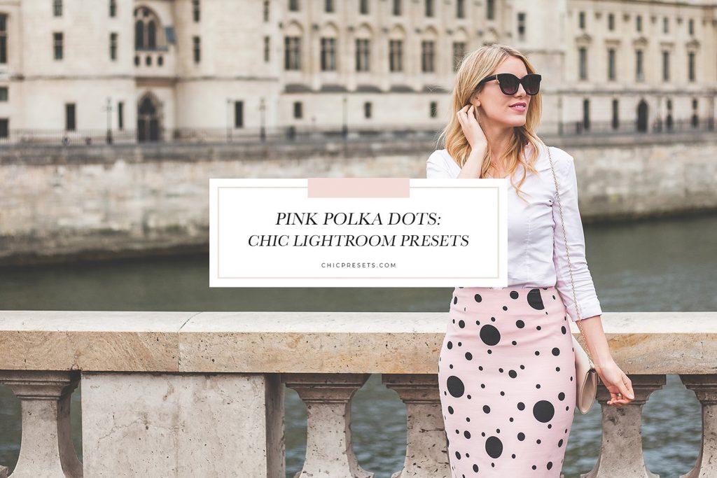 Pink Polka Dots | Chic Lightroom Presets